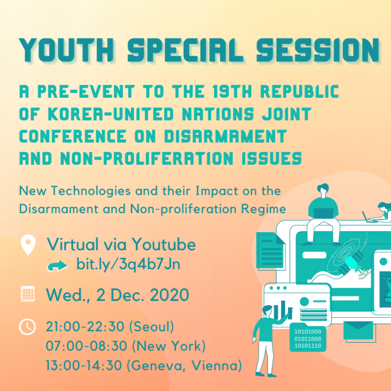 Flyer for the Youth Special Session: New Technologies and their Impact on the Disarmament and Non-Proliferation Regime, being held on the 2nd December 2020 at 7am East Standard Time
