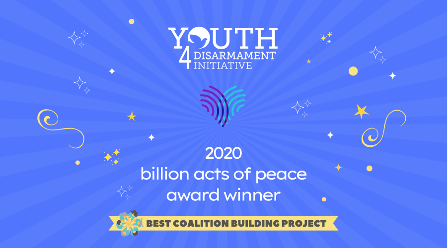 Youth4Disarmament, 2020 Billion Acts of Peace Award Winner, Best Coalition Building Project